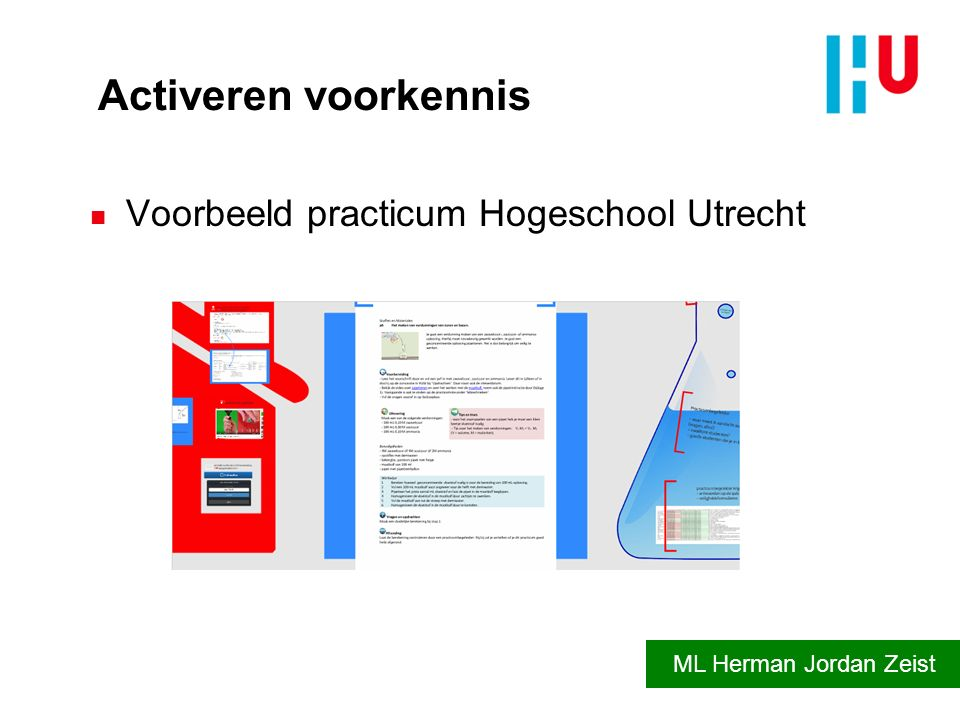 Activeren voorkennis n Voorbeeld practicum Hogeschool Utrecht ML Herman Jordan Zeist