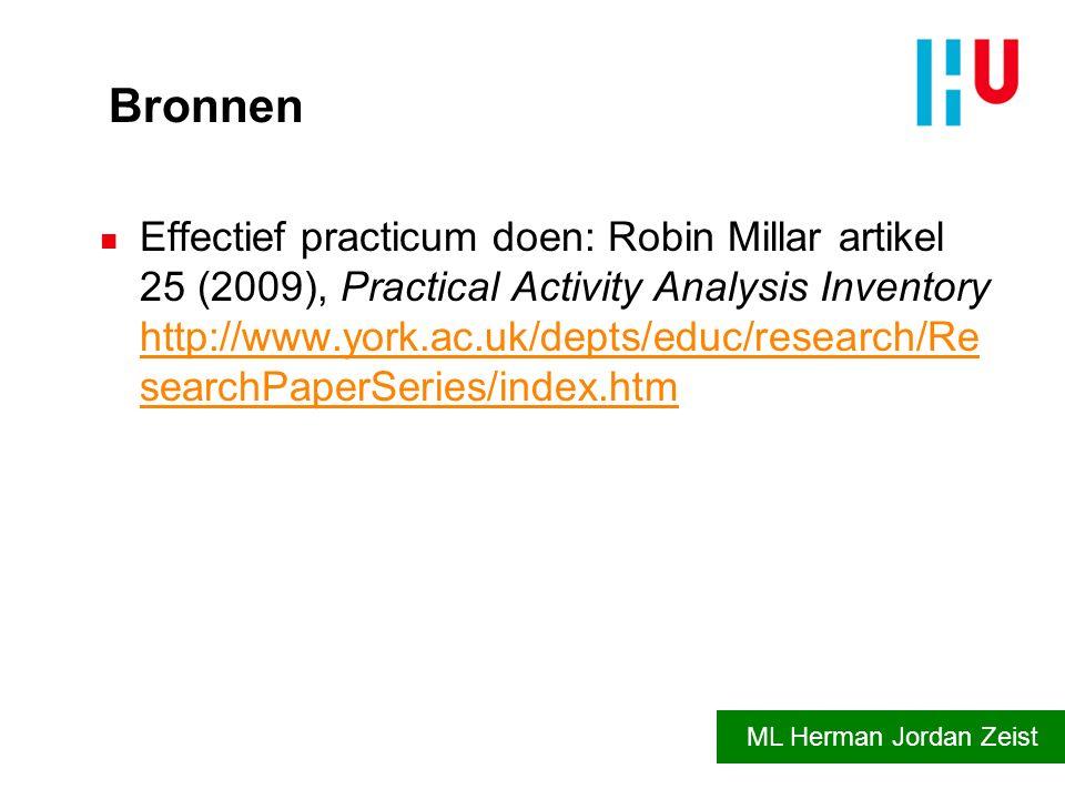 Bronnen n Effectief practicum doen: Robin Millar artikel 25 (2009), Practical Activity Analysis Inventory http://www.york.ac.uk/depts/educ/research/Re