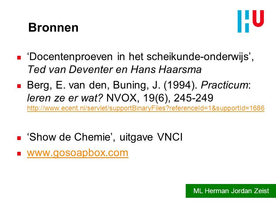 Bronnen n 'Docentenproeven in het scheikunde-onderwijs', Ted van Deventer en Hans Haarsma n Berg, E. van den, Buning, J. (1994). Practicum: leren ze e