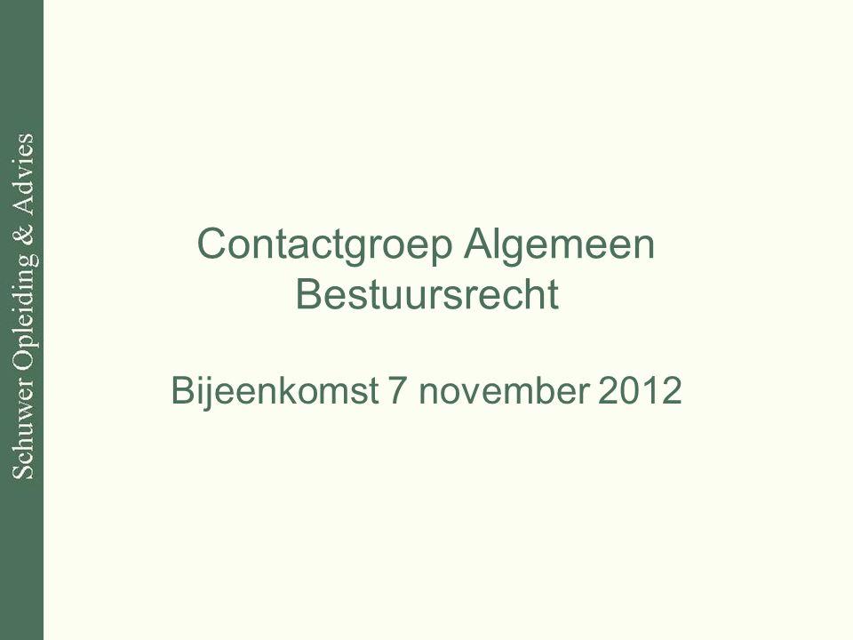 Contactgroep Algemeen Bestuursrecht Bijeenkomst 7 november 2012