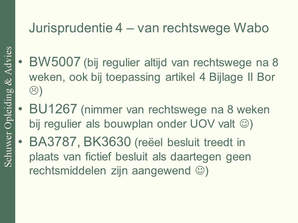 Jurisprudentie 4 – van rechtswege Wabo BW5007 (bij regulier altijd van rechtswege na 8 weken, ook bij toepassing artikel 4 Bijlage II Bor  ) BU1267 (
