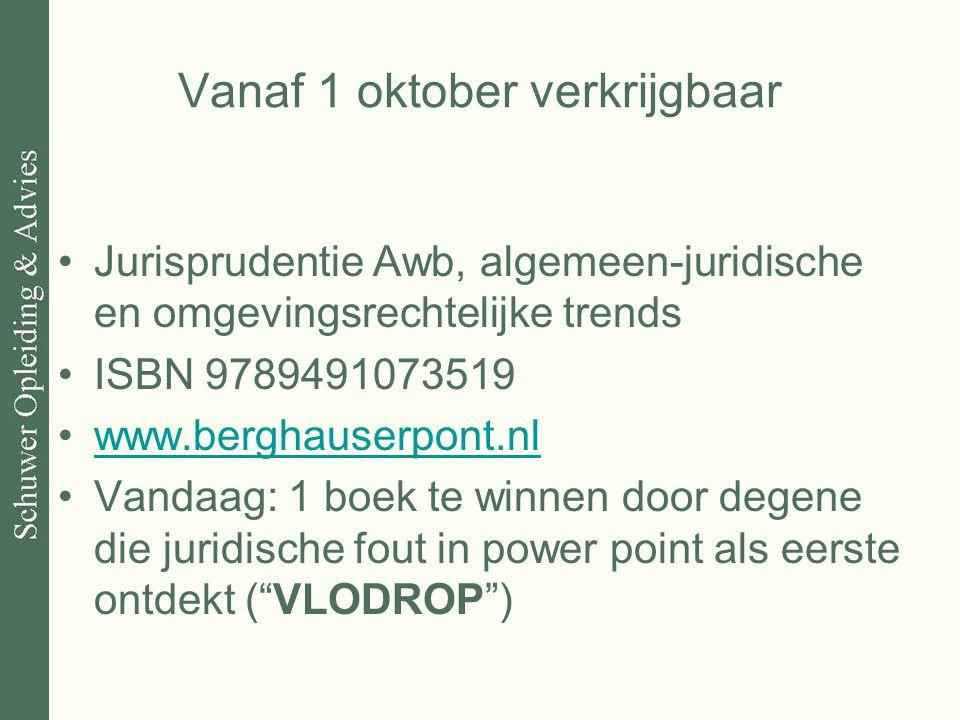Vanaf 1 oktober verkrijgbaar Jurisprudentie Awb, algemeen-juridische en omgevingsrechtelijke trends ISBN 9789491073519 www.berghauserpont.nl Vandaag: