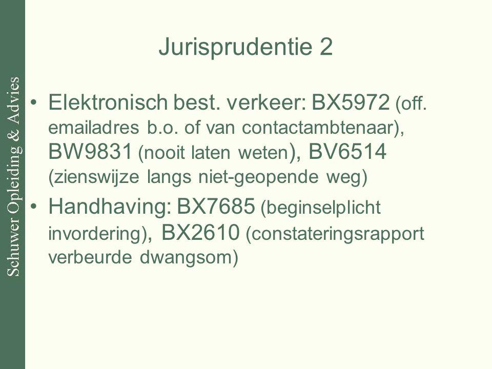 Jurisprudentie 2 Elektronisch best. verkeer: BX5972 (off. emailadres b.o. of van contactambtenaar), BW9831 (nooit laten weten ), BV6514 (zienswijze la