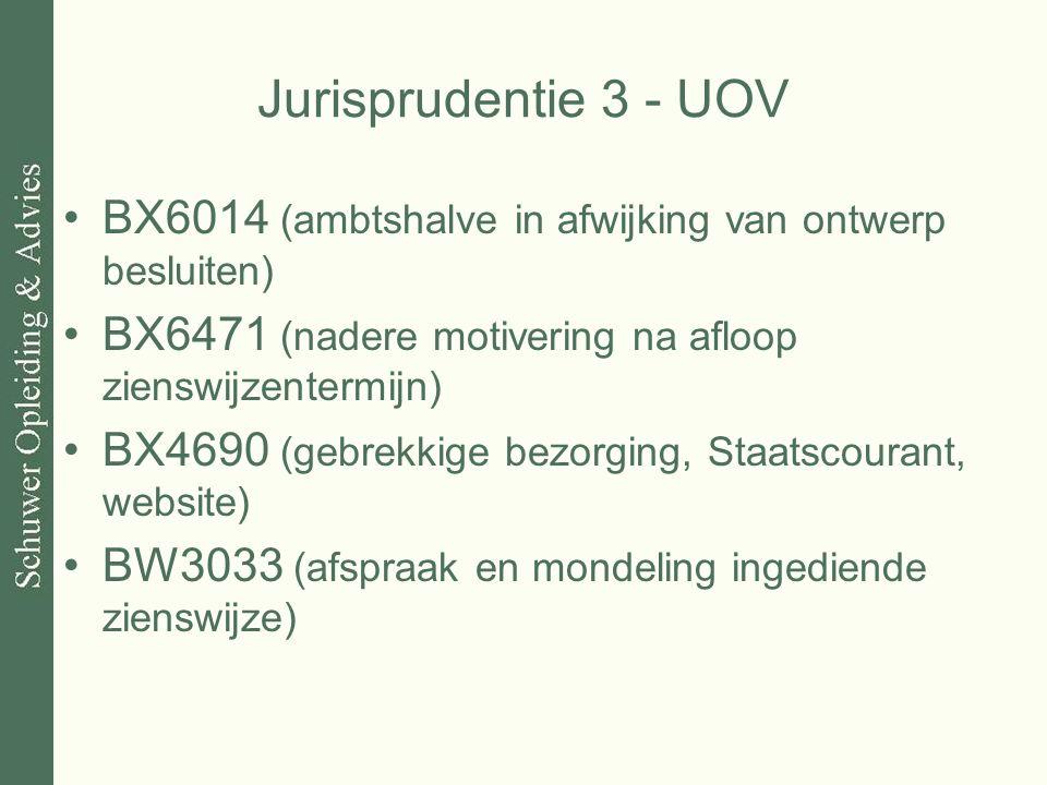 Jurisprudentie 3 - UOV BX6014 (ambtshalve in afwijking van ontwerp besluiten) BX6471 (nadere motivering na afloop zienswijzentermijn) BX4690 (gebrekki