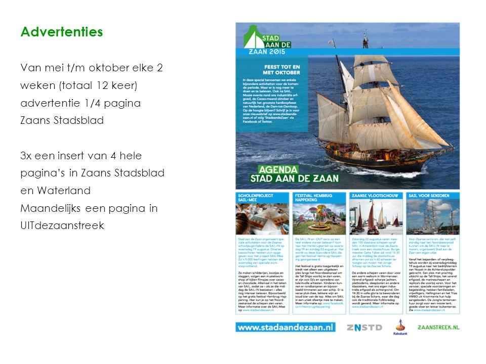 Advertenties Van mei t/m oktober elke 2 weken (totaal 12 keer) advertentie 1/4 pagina Zaans Stadsblad 3x een insert van 4 hele pagina's in Zaans Stadsblad en Waterland Maandelijks een pagina in UITdezaanstreek