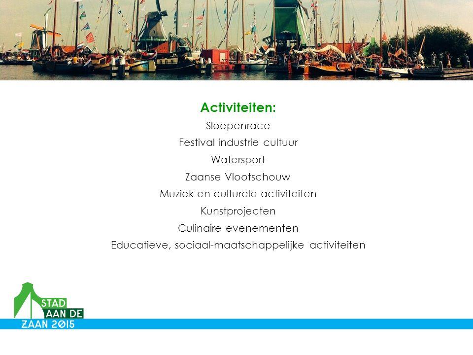 Activiteiten: Sloepenrace Festival industrie cultuur Watersport Zaanse Vlootschouw Muziek en culturele activiteiten Kunstprojecten Culinaire evenementen Educatieve, sociaal-maatschappelijke activiteiten