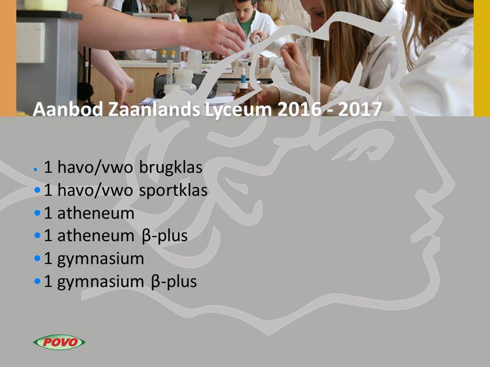 Aanbod Zaanlands Lyceum 2016 - 2017 1 havo/vwo brugklas 1 havo/vwo sportklas 1 atheneum 1 atheneum β-plus 1 gymnasium 1 gymnasium β-plus