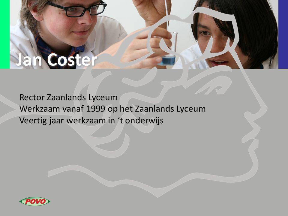 Jan Coster Rector Zaanlands Lyceum Werkzaam vanaf 1999 op het Zaanlands Lyceum Veertig jaar werkzaam in 't onderwijs