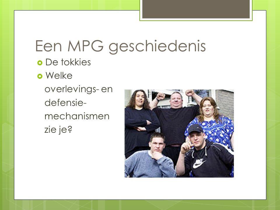 Een MPG geschiedenis  De tokkies  Welke overlevings- en defensie- mechanismen zie je?