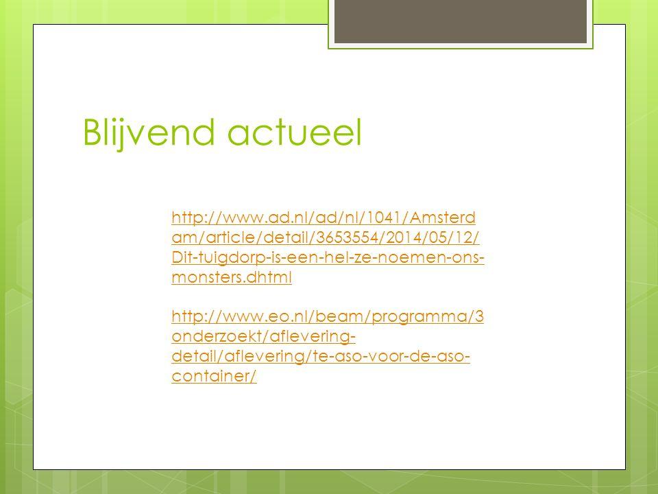 Blijvend actueel http://www.ad.nl/ad/nl/1041/Amsterd am/article/detail/3653554/2014/05/12/ Dit-tuigdorp-is-een-hel-ze-noemen-ons- monsters.dhtml http: