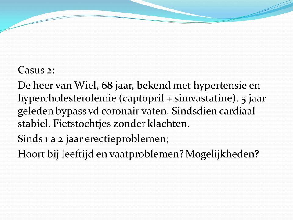 Casus 2: De heer van Wiel, 68 jaar, bekend met hypertensie en hypercholesterolemie (captopril + simvastatine). 5 jaar geleden bypass vd coronair vaten