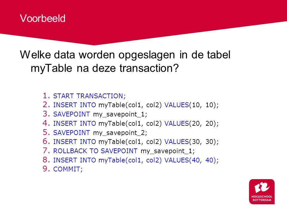 Voorbeeld Welke data worden opgeslagen in de tabel myTable na deze transaction.