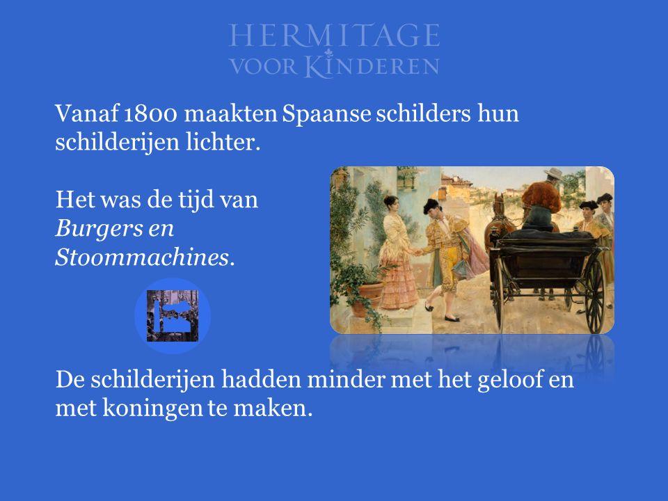 Vanaf 1800 maakten Spaanse schilders hun schilderijen lichter. De schilderijen hadden minder met het geloof en met koningen te maken. Het was de tijd