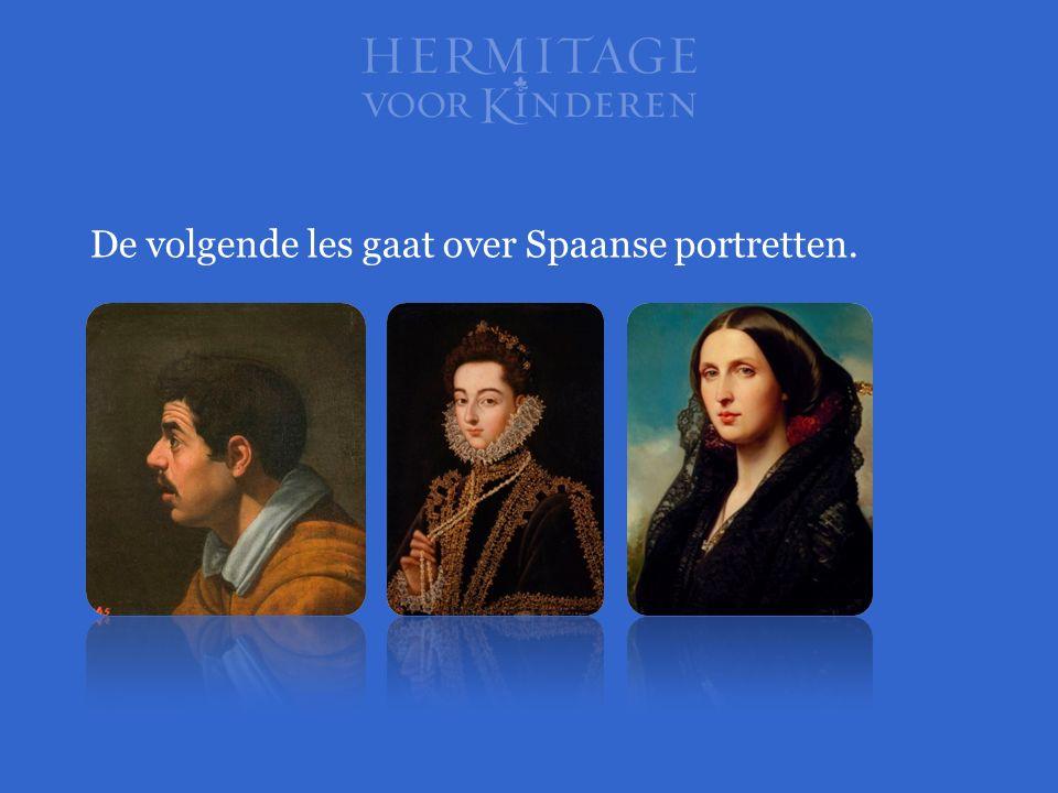 De volgende les gaat over Spaanse portretten.