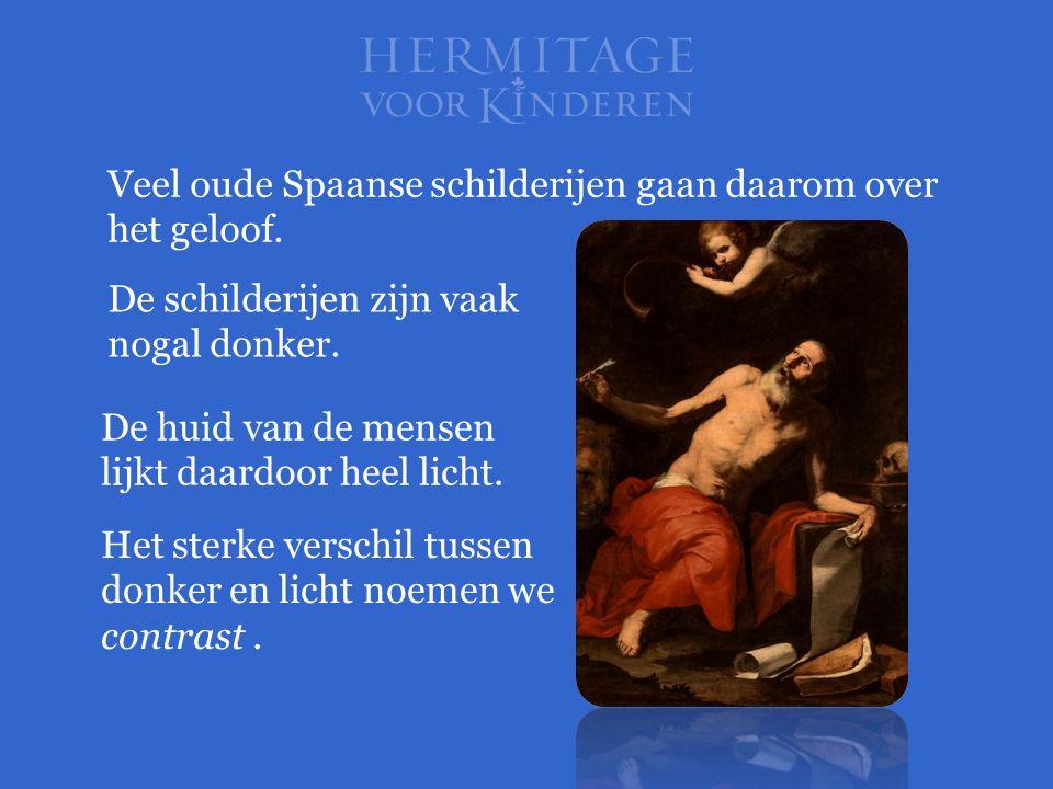 Veel oude Spaanse schilderijen gaan daarom over het geloof. De schilderijen zijn vaak nogal donker. De huid van de mensen lijkt daardoor heel licht. H
