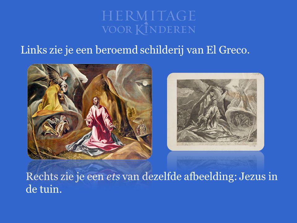 Links zie je een beroemd schilderij van El Greco. Rechts zie je een ets van dezelfde afbeelding: Jezus in de tuin.