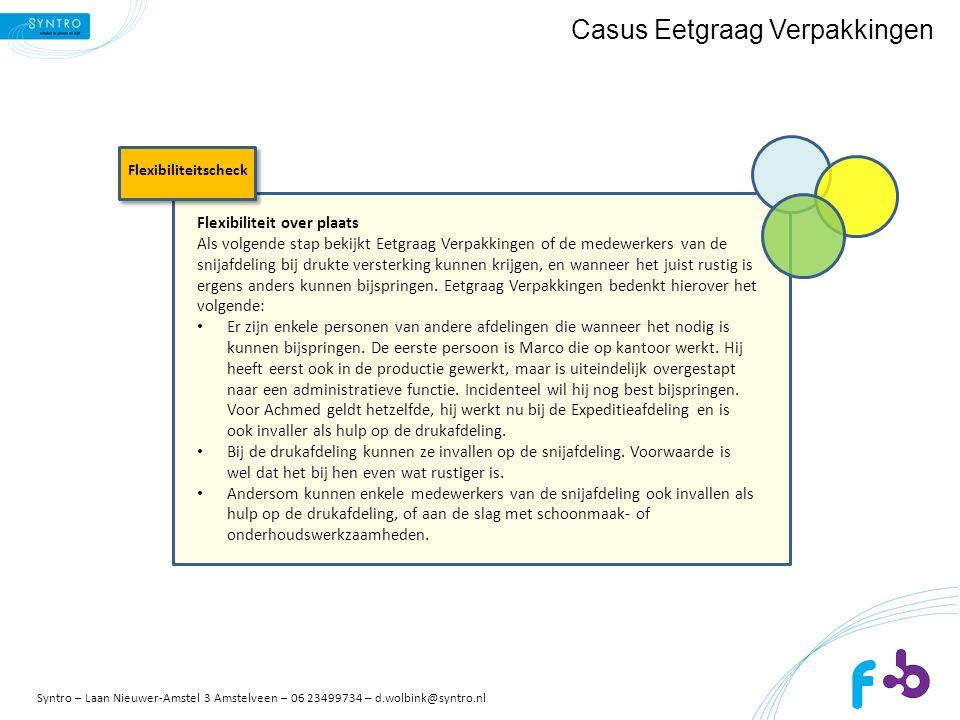 Casus Eetgraag Verpakkingen Flexibiliteit over plaats Als volgende stap bekijkt Eetgraag Verpakkingen of de medewerkers van de snijafdeling bij drukte