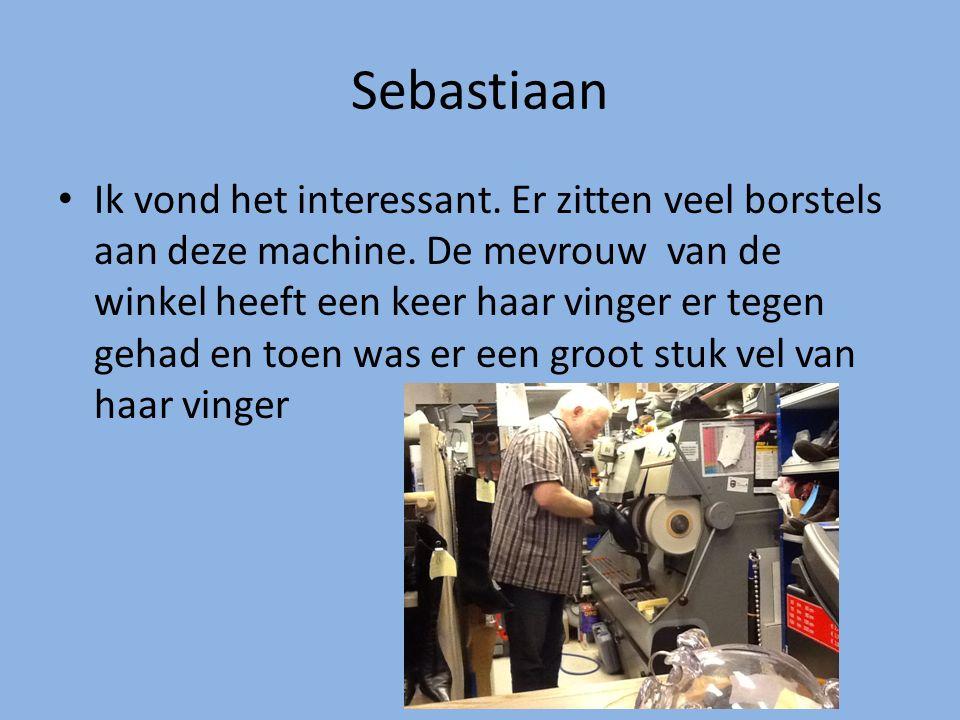 Sebastiaan Ik vond het interessant. Er zitten veel borstels aan deze machine. De mevrouw van de winkel heeft een keer haar vinger er tegen gehad en to