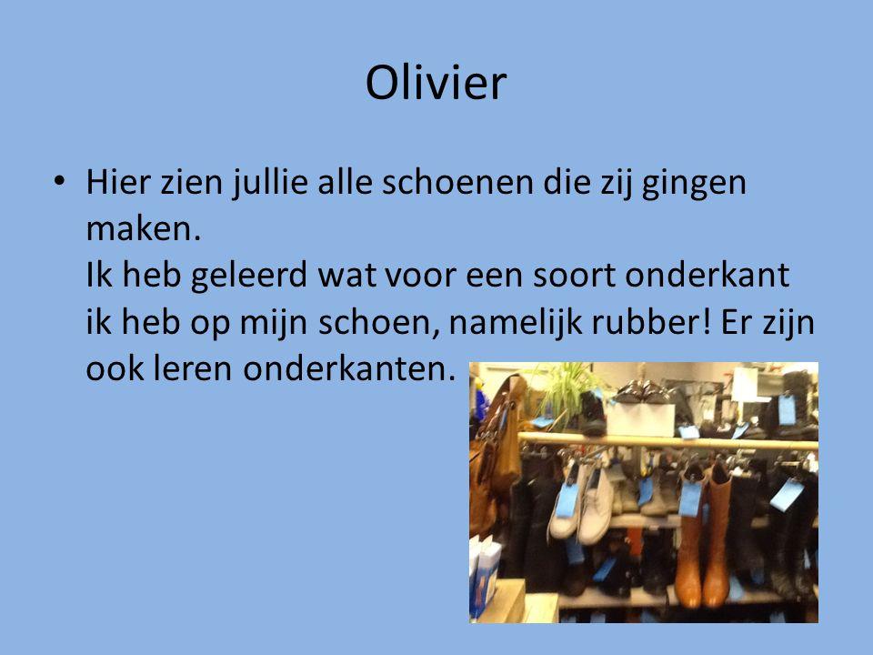 Olivier Hier zien jullie alle schoenen die zij gingen maken. Ik heb geleerd wat voor een soort onderkant ik heb op mijn schoen, namelijk rubber! Er zi