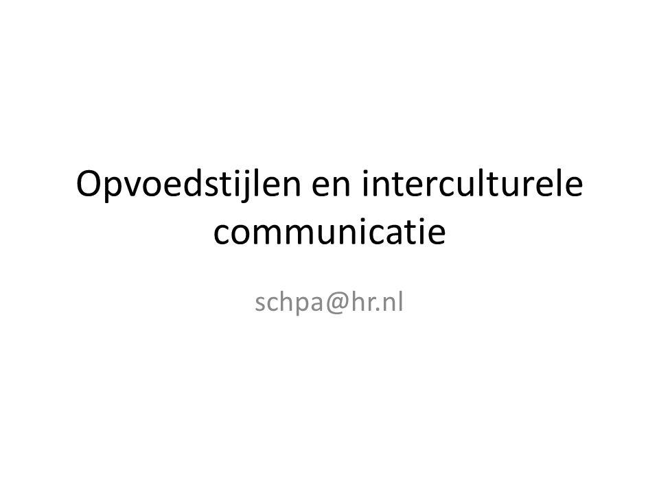 Opvoedstijlen en interculturele communicatie schpa@hr.nl