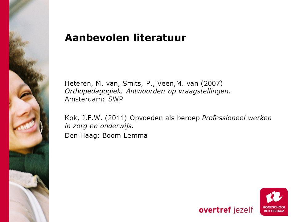 Aanbevolen literatuur Heteren, M. van, Smits, P., Veen,M.
