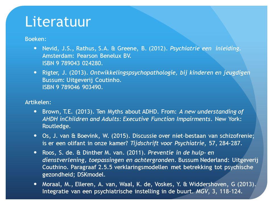 Literatuur Boeken: Nevid, J.S., Rathus, S.A. & Greene, B.
