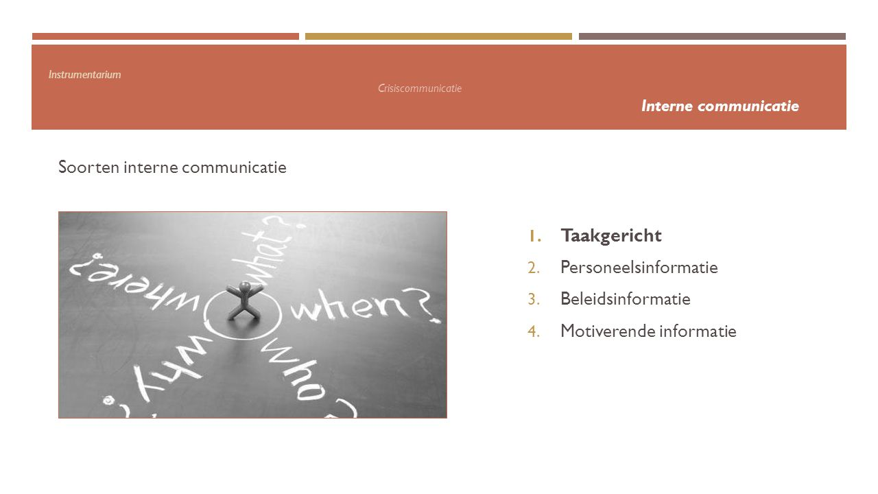 Instrumentarium Crisiscommunicatie Interne communicatie Soorten interne communicatie 1.