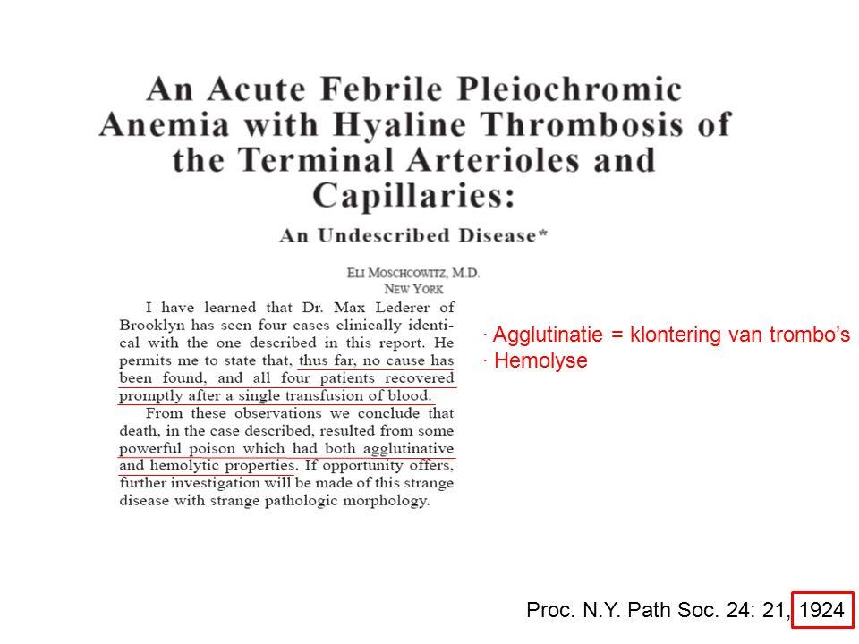 Proc. N.Y. Path Soc. 24: 21, 1924 · Agglutinatie = klontering van trombo's · Hemolyse