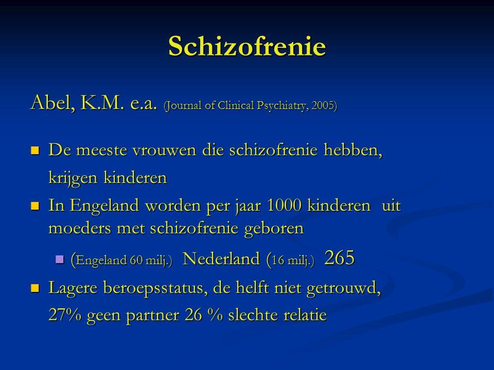 Schizofrenie Abel, K.M. e.a.