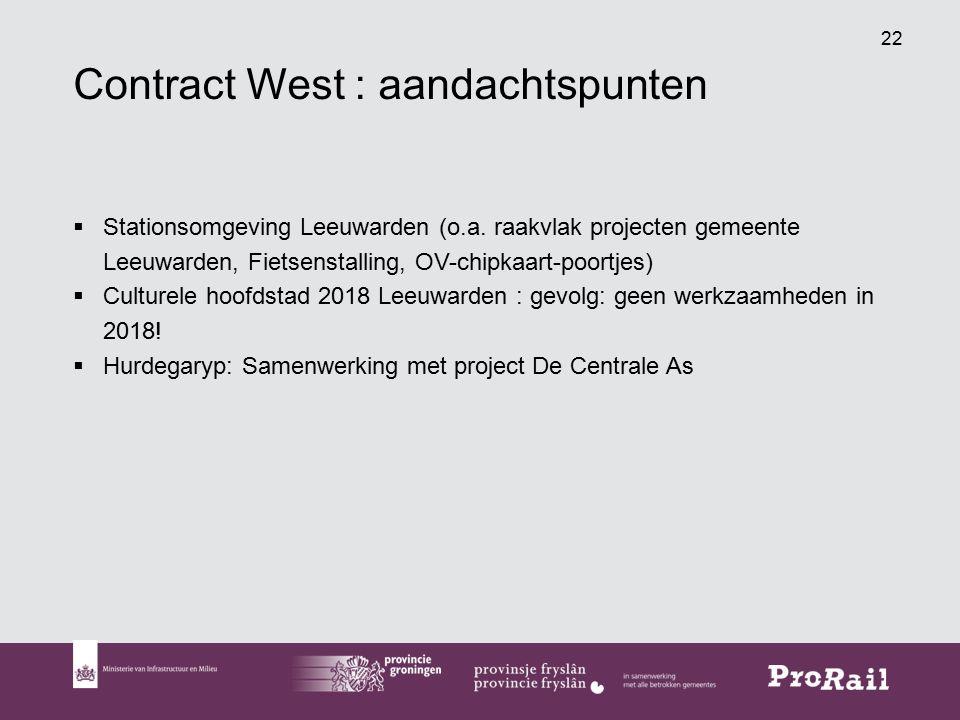 22 Contract West : aandachtspunten  Stationsomgeving Leeuwarden (o.a.