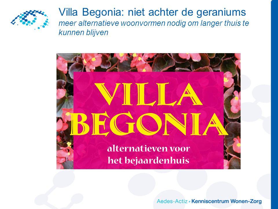 Villa Begonia: niet achter de geraniums meer alternatieve woonvormen nodig om langer thuis te kunnen blijven