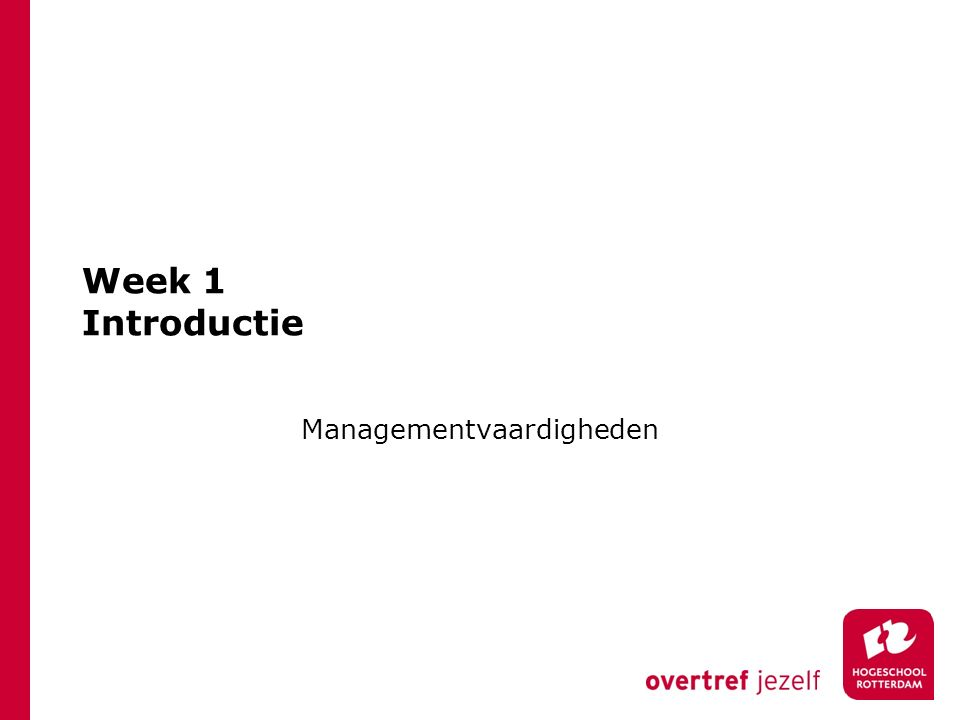 Week 1 Introductie Managementvaardigheden