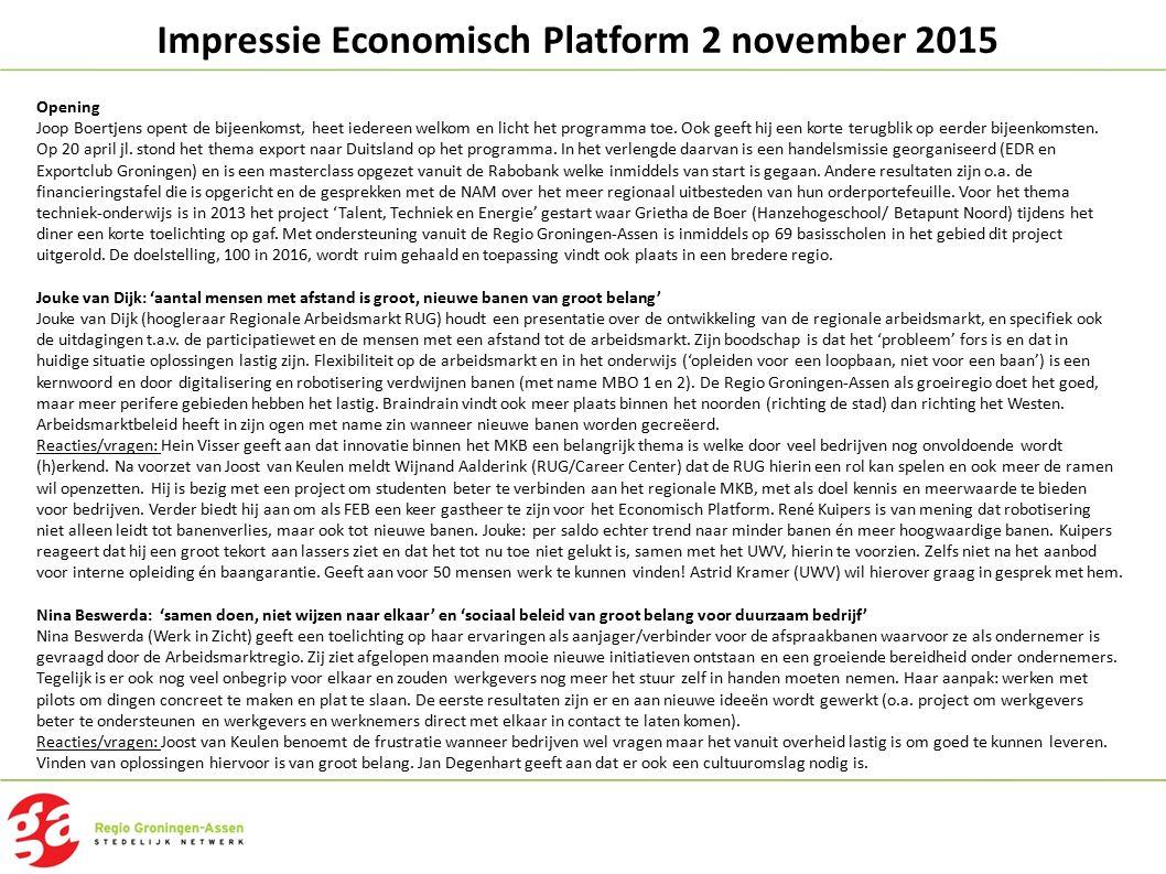 Impressie Economisch Platform 2 november 2015 Opening Joop Boertjens opent de bijeenkomst, heet iedereen welkom en licht het programma toe. Ook geeft