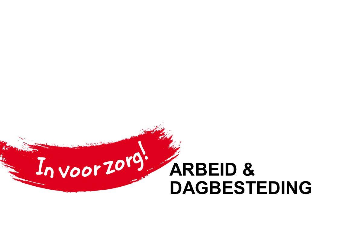 ARBEID & DAGBESTEDING