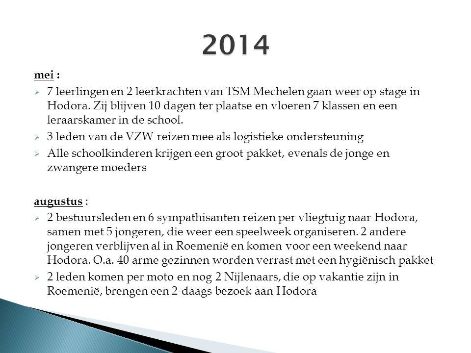 mei :  7 leerlingen en 2 leerkrachten van TSM Mechelen gaan weer op stage in Hodora. Zij blijven 10 dagen ter plaatse en vloeren 7 klassen en een ler