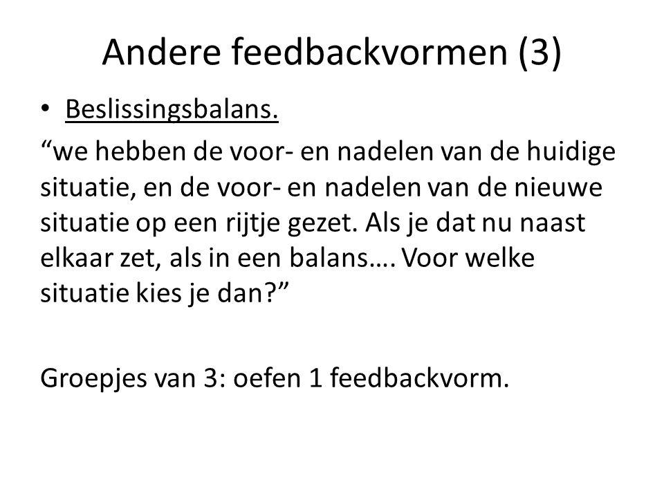 """Andere feedbackvormen (3) Beslissingsbalans. """"we hebben de voor- en nadelen van de huidige situatie, en de voor- en nadelen van de nieuwe situatie op"""