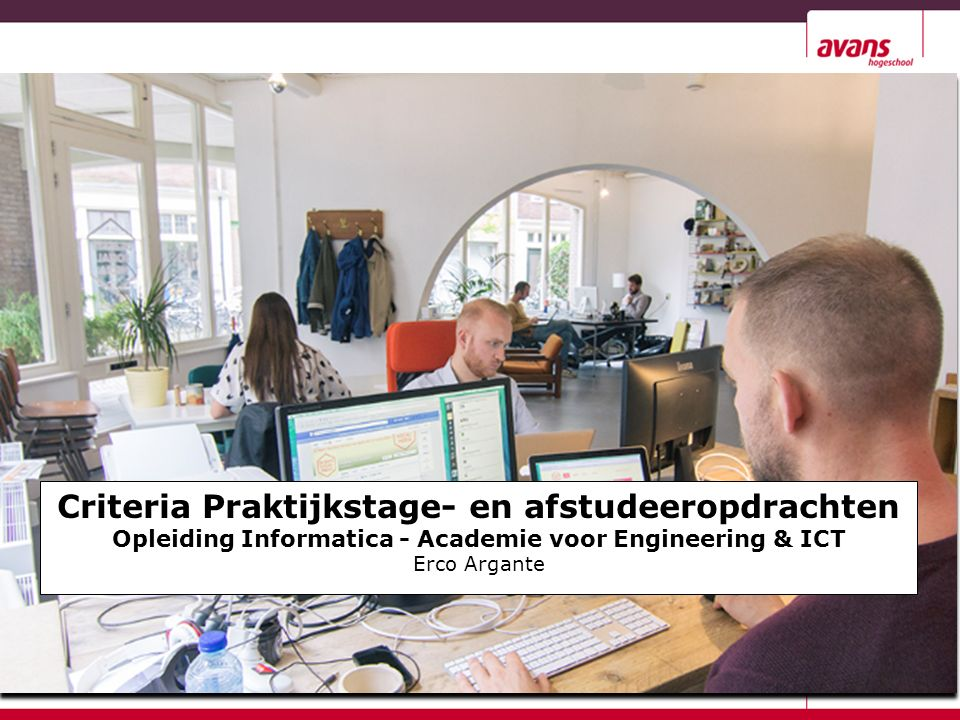 Criteria Praktijkstage- en afstudeeropdrachten Opleiding Informatica - Academie voor Engineering & ICT Erco Argante