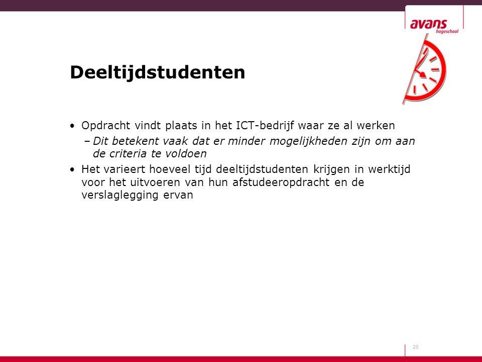 Deeltijdstudenten Opdracht vindt plaats in het ICT-bedrijf waar ze al werken –Dit betekent vaak dat er minder mogelijkheden zijn om aan de criteria te