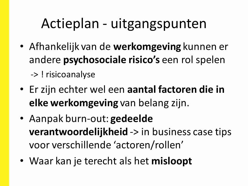 Afhankelijk van de werkomgeving kunnen er andere psychosociale risico's een rol spelen -> ! risicoanalyse Er zijn echter wel een aantal factoren die i