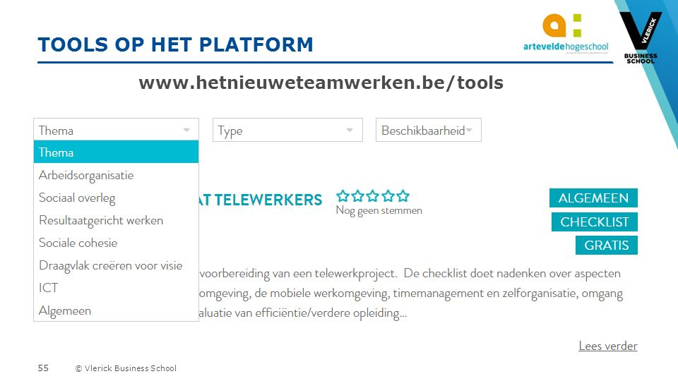 © Vlerick Business School TOOLS OP HET PLATFORM www.hetnieuweteamwerken.be/tools 55