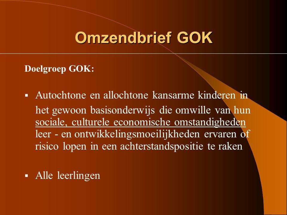 Omzendbrief GOK Doelstellingen GOK:  Uitbouw van een onderwijs-praktijk (= kwaliteitsbeleid) die rekening houdt met de taalachterstand en de diversit