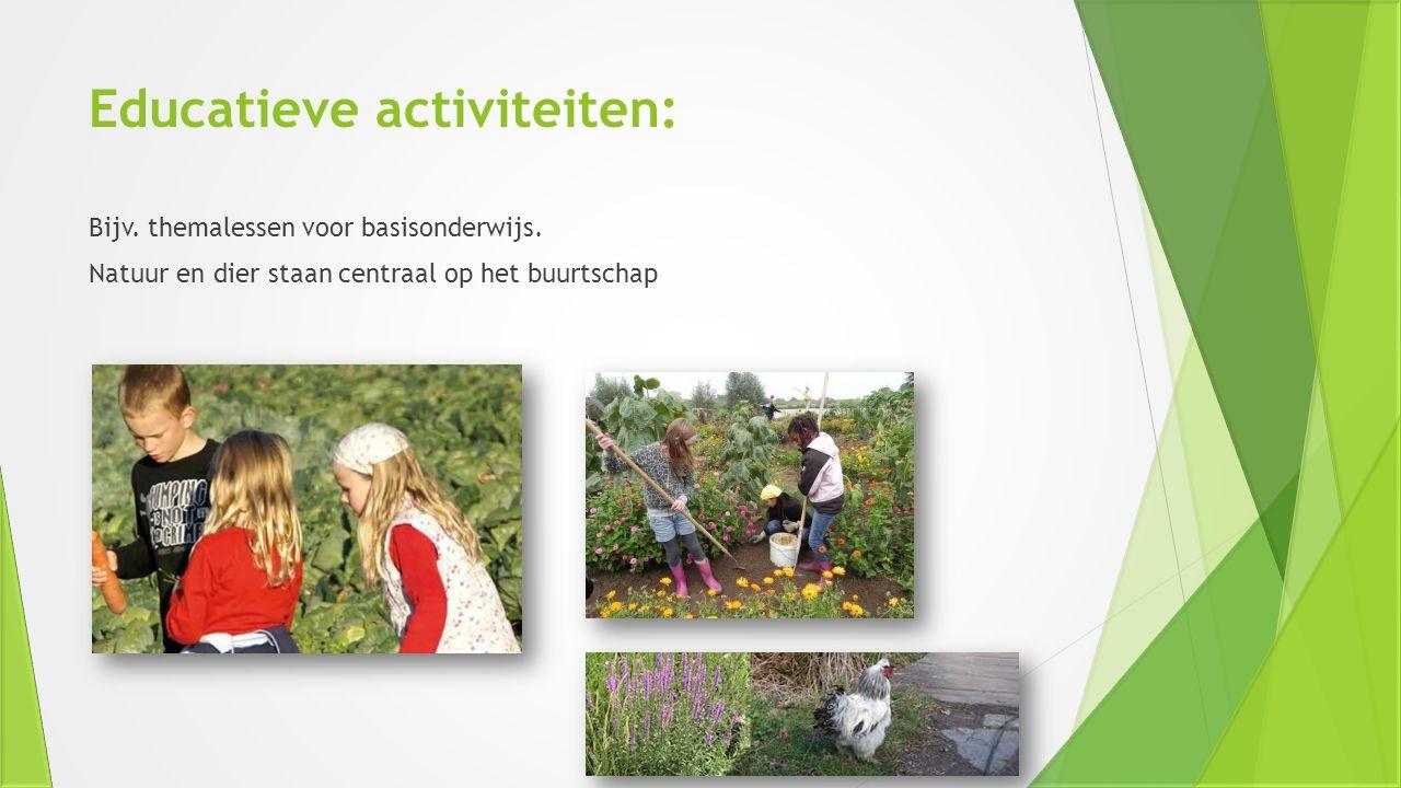 Educatieve activiteiten: Bijv. themalessen voor basisonderwijs. Natuur en dier staan centraal op het buurtschap