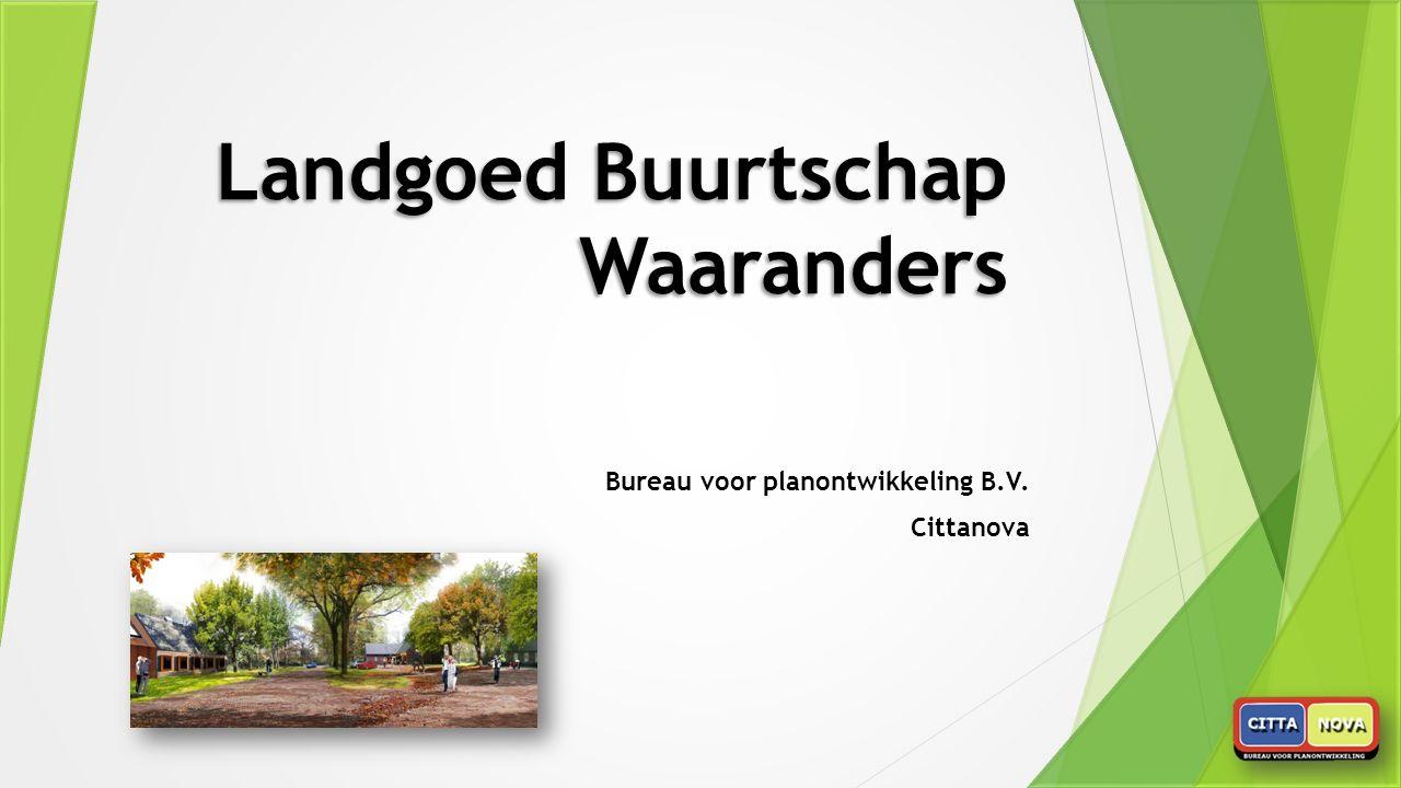 Landgoed Buurtschap Waaranders Bureau voor planontwikkeling B.V. Cittanova