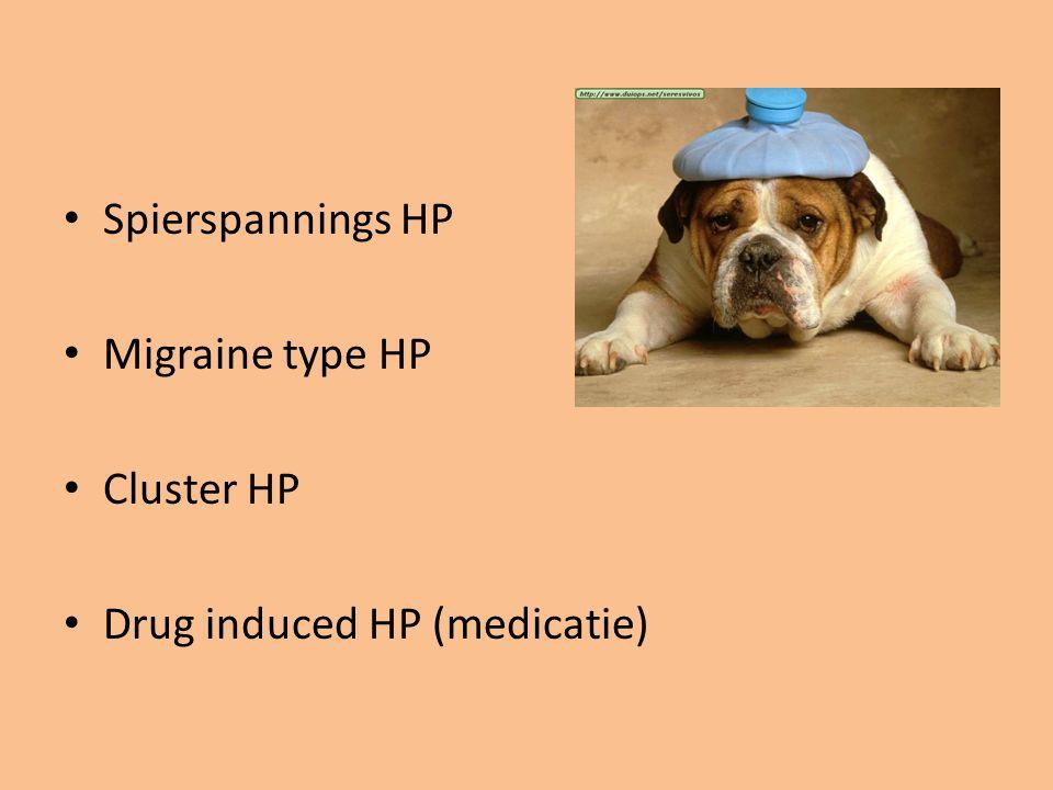 Spierspannings HP Migraine type HP Cluster HP Drug induced HP (medicatie)