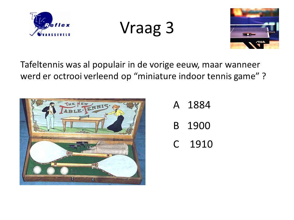 Vraag 4 Het miniature indoor tennis game werd gespeeld met een gummibal, gevuld met lucht.