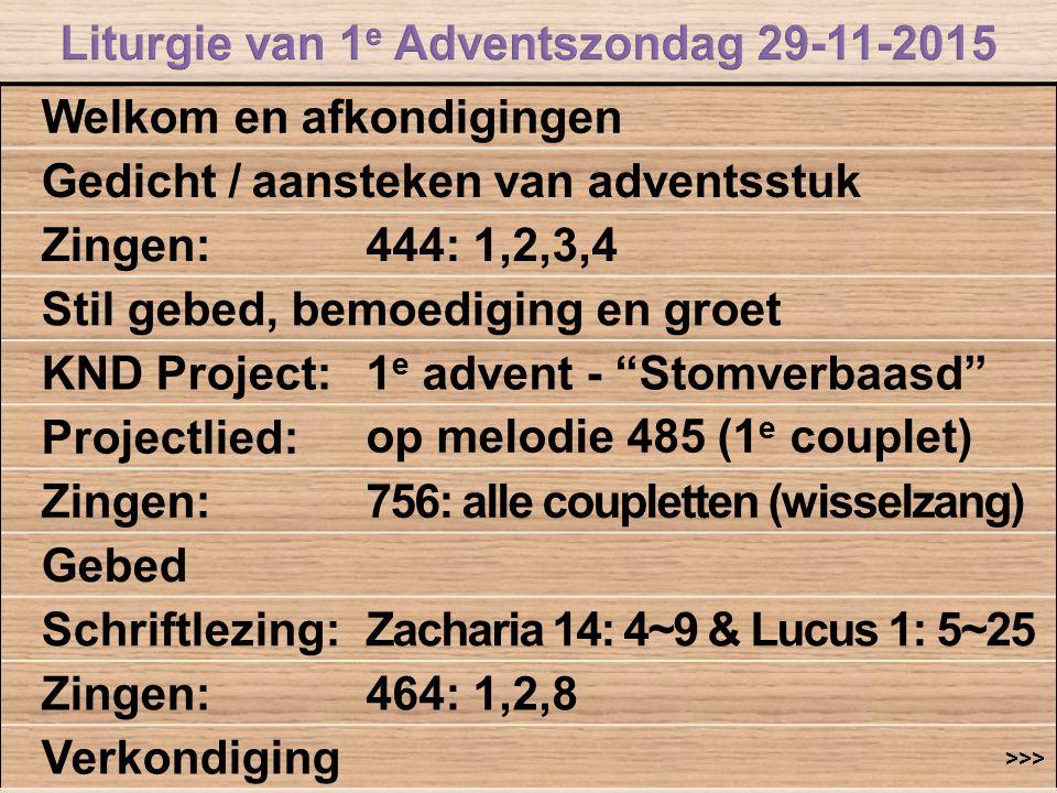 """Welkom en afkondigingen Gedicht / aansteken van adventsstuk Zingen:444: 1,2,3,4 Stil gebed, bemoediging en groet KND Project:1 e advent - """"Stomverbaas"""