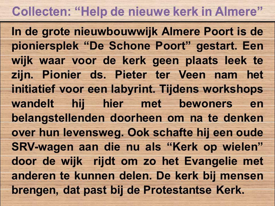"""In de grote nieuwbouwwijk Almere Poort is de pioniersplek """"De Schone Poort"""" gestart. Een wijk waar voor de kerk geen plaats leek te zijn. Pionier ds."""