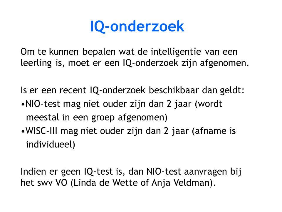 IQ-onderzoek Om te kunnen bepalen wat de intelligentie van een leerling is, moet er een IQ-onderzoek zijn afgenomen. Is er een recent IQ-onderzoek bes