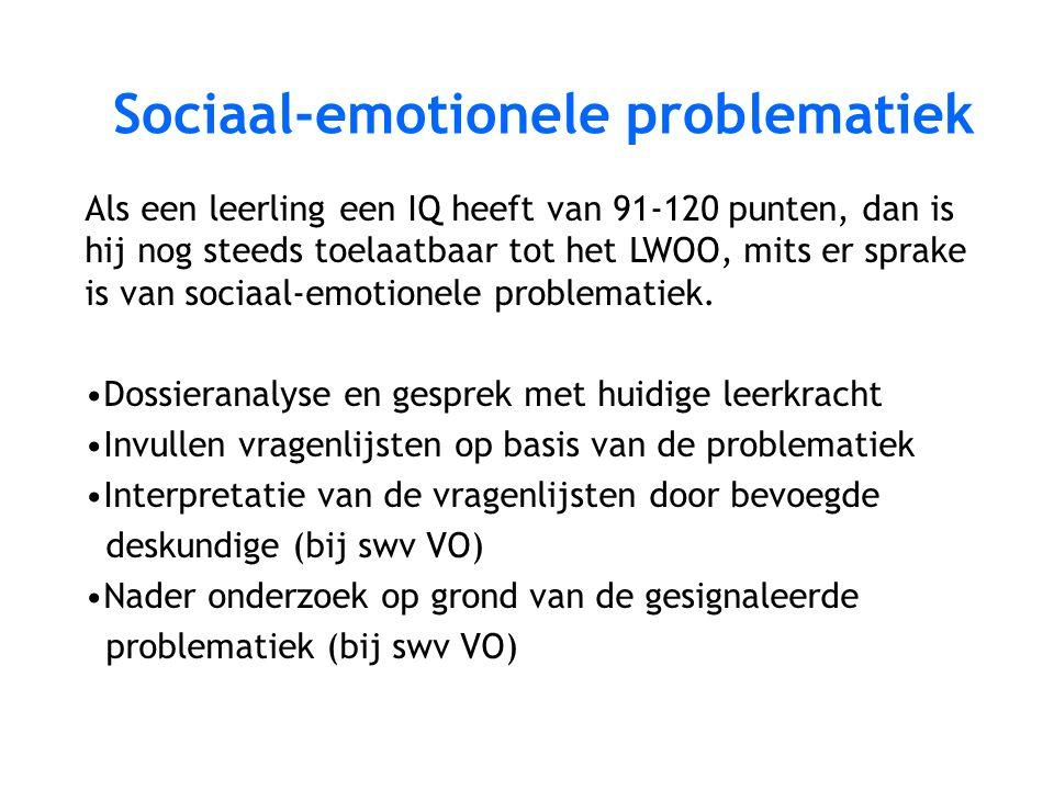 Sociaal-emotionele problematiek Als een leerling een IQ heeft van 91-120 punten, dan is hij nog steeds toelaatbaar tot het LWOO, mits er sprake is van