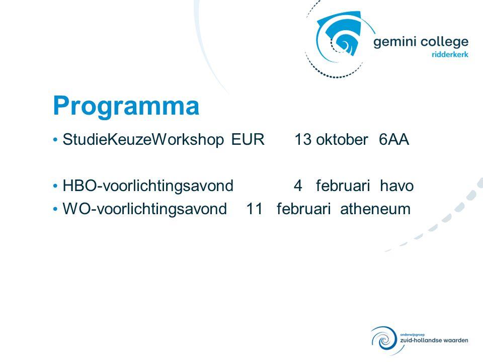 Programma StudieKeuzeWorkshop EUR13 oktober 6AA HBO-voorlichtingsavond4 februari havo WO-voorlichtingsavond 11 februari atheneum